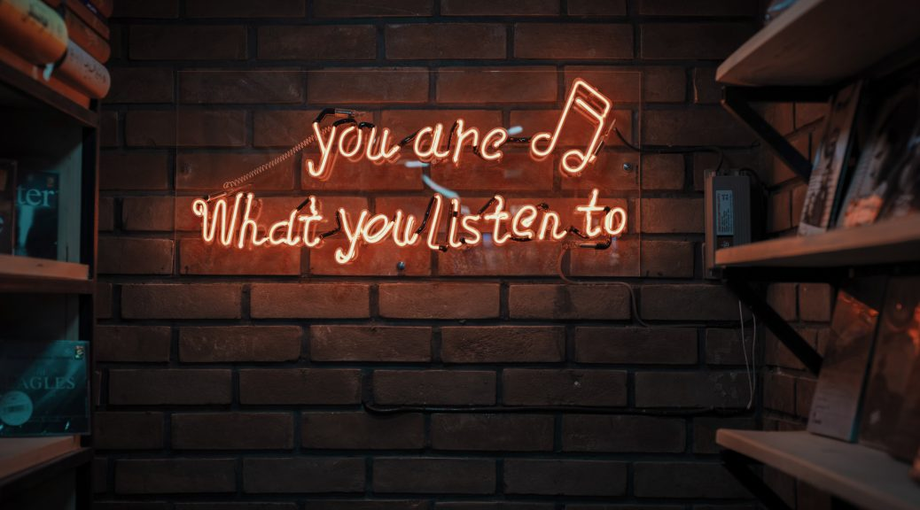 "image for blog post which reads ""You are what you listen to"""